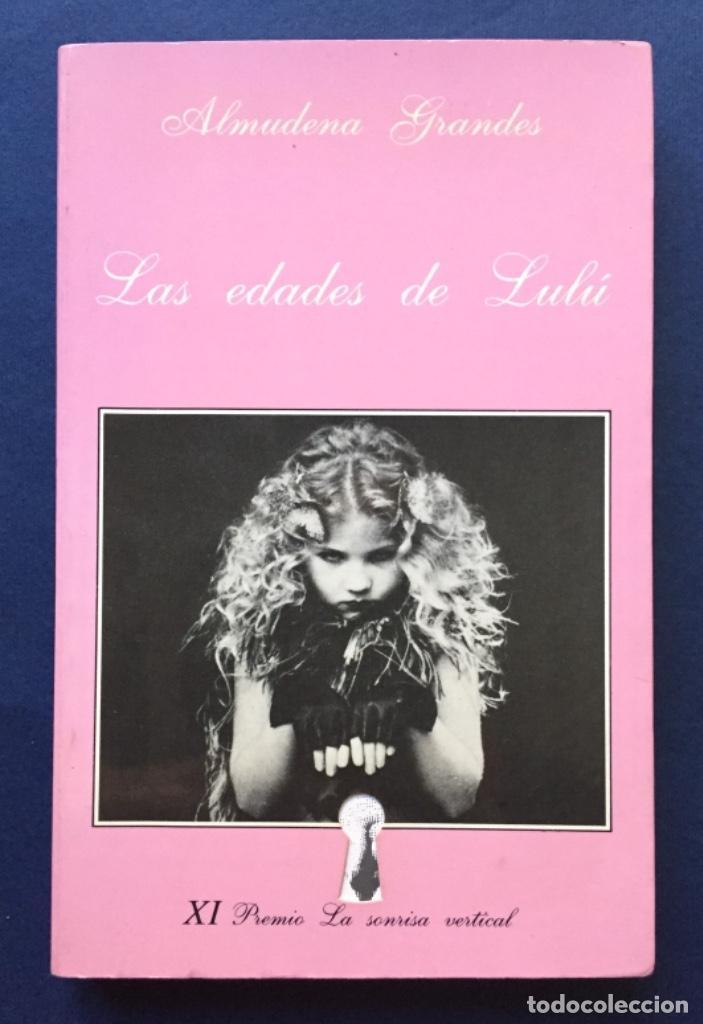 LAS EDADES DE LULÚ ALMUDENA GRANES LA SONRISA VERTICAL (Libros de Segunda Mano (posteriores a 1936) - Literatura - Narrativa - Erótica)