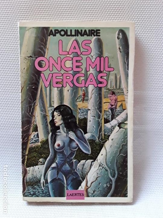 APOLLINAIRE - LAS ONCE MIL VERGAS (LAERTES, 1980) (Libros de Segunda Mano (posteriores a 1936) - Literatura - Narrativa - Erótica)