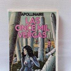 Libros de segunda mano: APOLLINAIRE - LAS ONCE MIL VERGAS (LAERTES, 1980). Lote 162453838
