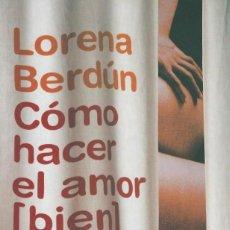 Libros de segunda mano - LIBRO CÓMO HACER EL AMOR BIEN. LORENA BERDÚN - 163081938