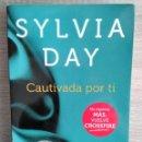 Libros de segunda mano: CAUTIVADA POR TI ** SYLVIA DAY. Lote 164663110