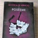 Libros de segunda mano: LA CHICA DE SERVICIO 2 - POSÉEME - ** PATRICIA GELLER. Lote 164667274