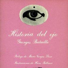 Livres d'occasion: HISTORIA DEL OJO . GEORGES BATAILLE. TUSQUETS. 1ª ED. 1978. COLECCIÓN LA SONRISA VERTICAL. Lote 210838484