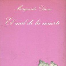 Livres d'occasion: EL MAL DE LA MUERTE. MARGUERITE DURAS. TUSQUETS. 1ª ED. 1984. COLECCIÓN SONRISA VERTICAL. Lote 164718430