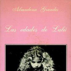 Libros de segunda mano: LAS EDADES DE LULÚ. ALMUDENA GRANDES. TUSQUETS. 2ª ED. 1989. XI PREMIO SONRISA VERTICAL. Lote 164719886