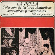 Libros de segunda mano: LA PERLA. NUMERO 1.LECTURAS SICALÍPTICAS, SARCÁSTICAS Y VOLUPTUOSAS. EDICIONES POLEN 1978. Lote 164750942