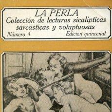Libros de segunda mano: LA PERLA. NUMERO 4. LECTURAS SICALÍPTICAS, SARCÁSTICAS Y VOLUPTUOSAS. EDICIONES POLEN 1978. Lote 164751134