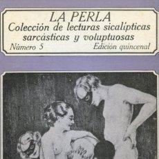 Libros de segunda mano: LA PERLA. NUMERO 5. LECTURAS SICALÍPTICAS, SARCÁSTICAS Y VOLUPTUOSAS. EDICIONES POLEN 1978. Lote 164751174