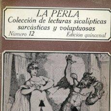 Libros de segunda mano: LA PERLA. NUMERO 12. LECTURAS SICALÍPTICAS, SARCÁSTICAS Y VOLUPTUOSAS. EDICIONES POLEN 1978. Lote 164751362