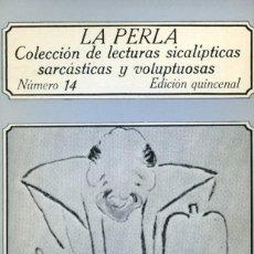 Libros de segunda mano: LA PERLA. NUMERO 14. LECTURAS SICALÍPTICAS, SARCÁSTICAS Y VOLUPTUOSAS. EDICIONES POLEN 1978. Lote 164751442