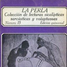 Libros de segunda mano: LA PERLA. NUMERO 15. LECTURAS SICALÍPTICAS, SARCÁSTICAS Y VOLUPTUOSAS. EDICIONES POLEN 1978. Lote 164751474