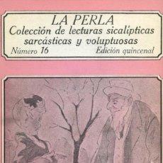 Libros de segunda mano: LA PERLA. NUMERO 16. LECTURAS SICALÍPTICAS, SARCÁSTICAS Y VOLUPTUOSAS. EDICIONES POLEN 1978. Lote 164751522