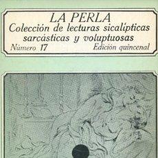 Libros de segunda mano: LA PERLA. NUMERO 17. LECTURAS SICALÍPTICAS, SARCÁSTICAS Y VOLUPTUOSAS. EDICIONES POLEN 1978. Lote 164751630