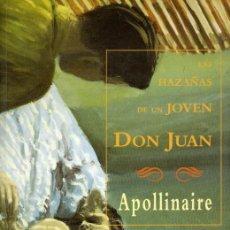 Libros de segunda mano: LAS HAZAÑAS DE UN JOVEN DON JUAN. APOLLINAIRE. VALDEMAR 1998. PRIMERA EDICIÓN. Lote 164830970