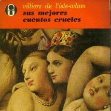 Libros de segunda mano: VILLIERS DE L'ISLE - ADAM. SUS MEJORES CUENTOS CRUELES. EDICIONES ERA, S.A. 1968 PRIEMRA EDICIÓN. Lote 164835322