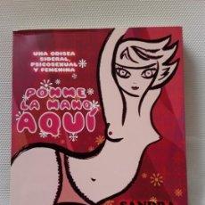 Libros de segunda mano: SANDRA UVE - PONME LA MANO AQUÍ (SANTILLANA 2009) FEMINISMO, SEXO, ILUSTRACIÓN. Lote 165150662