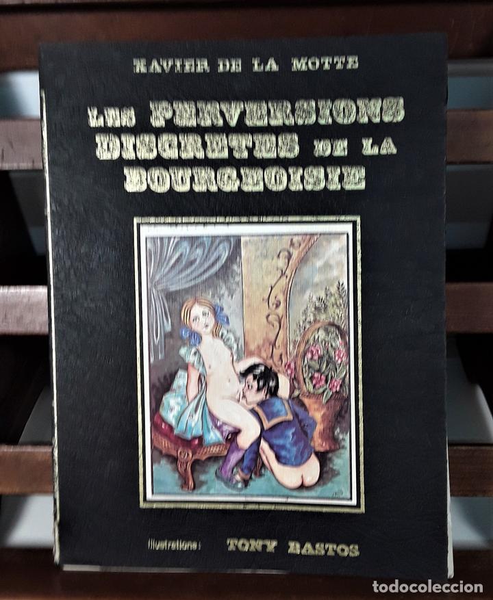 LES PERVERSIONS DISCRETES DE LA BOURGEOISIE. XAVIER DE LA MOTTE. PARÍS. 1973. (Libros de Segunda Mano (posteriores a 1936) - Literatura - Narrativa - Erótica)