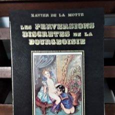 Libros de segunda mano: LES PERVERSIONS DISCRETES DE LA BOURGEOISIE. XAVIER DE LA MOTTE. PARÍS. 1973.. Lote 165500886