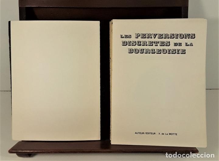 Libros de segunda mano: LES PERVERSIONS DISCRETES DE LA BOURGEOISIE. XAVIER DE LA MOTTE. PARÍS. 1973. - Foto 4 - 165500886