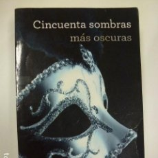 Libros de segunda mano: CINCUENTA SOMBRAS MÁS OSCURAS. E. L. JAMES. . Lote 165618410