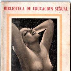 Libros de segunda mano: LIBRO, SECRETOS Y PLACERES DE LA VIDA SEXUAL,AÑO 1938,BARCELONA,EPOCA GUERRA CIVIL ESPAÑOLA,MUY RARO. Lote 165784590