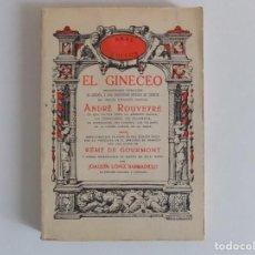 Libros de segunda mano: LIBRERIA GHOTICA. ANDRÉ ROUVEYRE. EL GINECEO.AKAL EDITOR.1977.FACSÍMIL DE LA EDICIÓN DE 1921.EROTICA. Lote 166329710