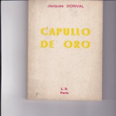 Libros de segunda mano: CAPULLO DE ORO. DE JACQUES DORIVAL. Lote 166699778