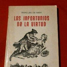 Libros de segunda mano: LOS INFORTUNIOS DE LA VIRTUD - MARQUES DE SADE (1971) EDITOR RODOLFO ALONSO BUENOS AIRES - ARGENTINA. Lote 168091372