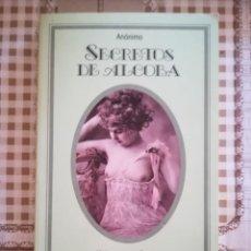 Libros de segunda mano: SECRETOS DE ALCOBA - ANÓNIMO. Lote 169446512