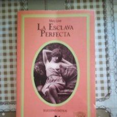 Libros de segunda mano: LA ESCLAVA PERFECTA - MARY LOVE. Lote 169446944