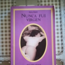 Libros de segunda mano: NUNCA FUI VIRGEN - HENRY MALLET. Lote 169447352
