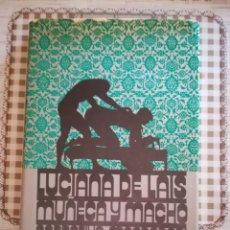 Libros de segunda mano: MUJÑECA Y MACHO - LUCIANA DE LAIS. Lote 169456848