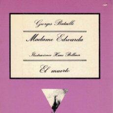 Libros de segunda mano: GEORGES BATAILLE, MADAME EDWARDA + EL MUERTO. / ILUSTRACIONES: HANS BELLMER. Lote 169584860