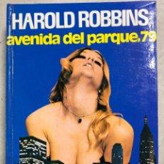 Libros de segunda mano: AVENIDA DEL PARQUE, 79. HAROLD ROBBINS. EDICIONES AURA. BARCELONA, 1973.. Lote 169640088