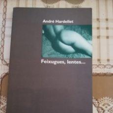 Libros de segunda mano: FEIXUGUES, LENTES... - ANDRÉ HARDELLET - EN CATALÀ. Lote 169996080