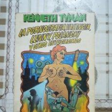 Libros de segunda mano: LA PORNOGRAFÍA, VALENCIA, LENNY. POLANSKI Y OTROS ENTUSIASMOS - KENNETH TYNAN. Lote 170194704