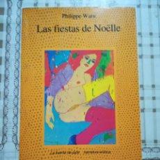 Libros de segunda mano: LAS FIESTAS DE NOËLLE - PHILLIPPE WARN. Lote 170211864