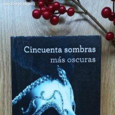 Libros de segunda mano: CINCUENTA SOMBRAS MÁS OSCURAS.. Lote 170435136