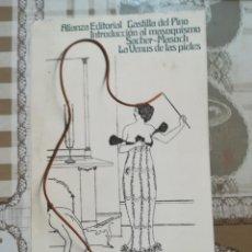 Libros de segunda mano: INTRODUCCIÓN AL MASOQUISMO - CASTILLA DEL PINO / LA VENUS DE LAS PIELES - SACHER-MASOCH. Lote 170877250