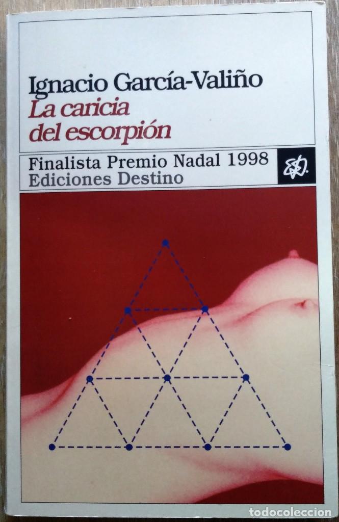 LA CARICIA DEL ESCORPIÓN. IGNACIO GARCÍA-VALIÑO (Libros de Segunda Mano (posteriores a 1936) - Literatura - Narrativa - Erótica)