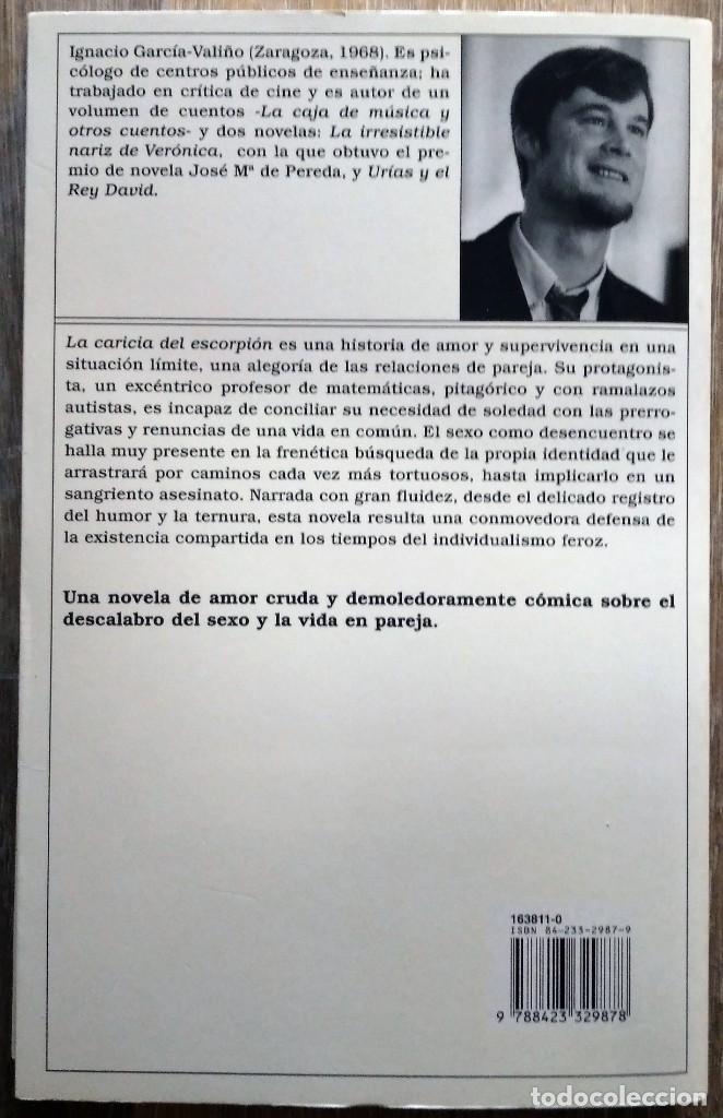 Libros de segunda mano: LA CARICIA DEL ESCORPIÓN. IGNACIO GARCÍA-VALIÑO - Foto 2 - 171441770