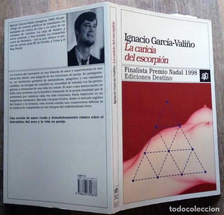 Libros de segunda mano: LA CARICIA DEL ESCORPIÓN. IGNACIO GARCÍA-VALIÑO - Foto 3 - 171441770