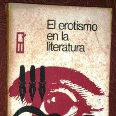 Libros de segunda mano: EL EROTISMO EN LA LITERATURA / ANTOLOGÍA DE ED. QUINTARIA EN BUENOS AIRES 1970. Lote 172026673