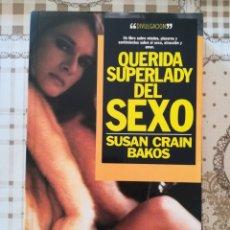 Libros de segunda mano: QUERIDA SUPERLADY DEL SEXO - SUSAN CRAIN BAKOS - 1ª EDICIÓN 1991. Lote 172242737