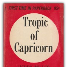 Livres d'occasion: 1961 - HENRY MILLER: TROPIC OF CAPRICORN - NEW YORK, GROVE PRESS. Lote 174024273
