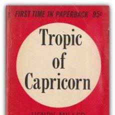 Libros de segunda mano: 1961 - HENRY MILLER: TROPIC OF CAPRICORN - NEW YORK, GROVE PRESS. Lote 174024273