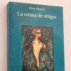 Libros de segunda mano: LA SOTANA DE ORTIGAS - WERTYNS, MARIE. Lote 174390939