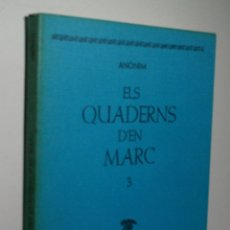 Libros de segunda mano: ELS QUADERNS D'EN MARC. 1985. 1ª EDICIÓN.. Lote 174402377