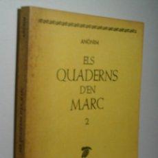 Libros de segunda mano: ELS QUADERNS D'EN MARC. 2. 1984. 1ª EDICIÓN.. Lote 174402402