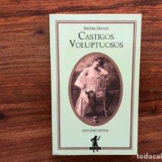 Libros de segunda mano: CASTIGOS VOLUPTUOSOS. MATTHIEU DELECOURT EDIT. SILENO. COLEC. SELECCIONES ERÓTICAS. SADO-MASOQUISMO . Lote 175131074
